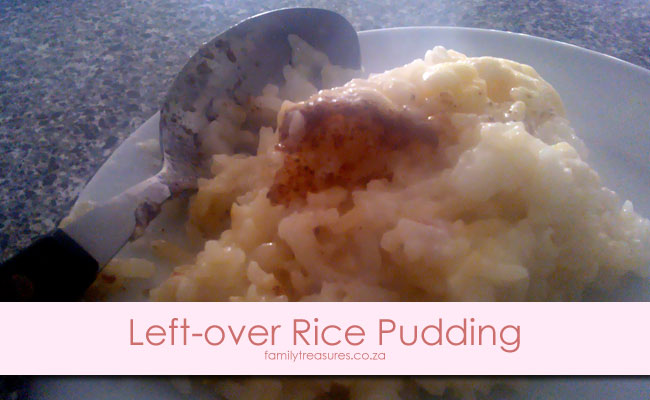 Winter Left-Overs Comfort Food Recipe 1: Left-Over Rice Pudding