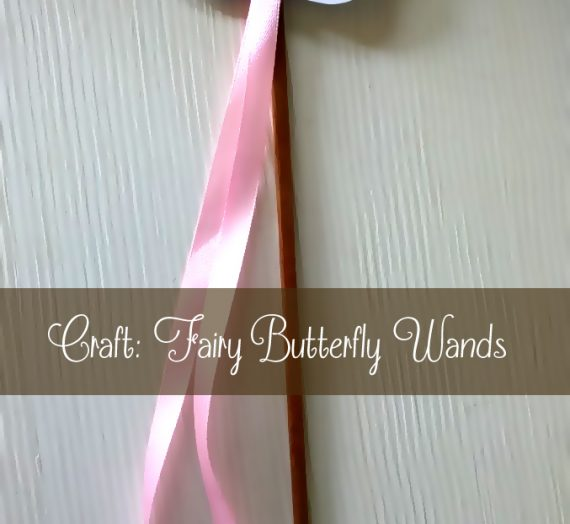 Craft: Fairy Butterfly Wands
